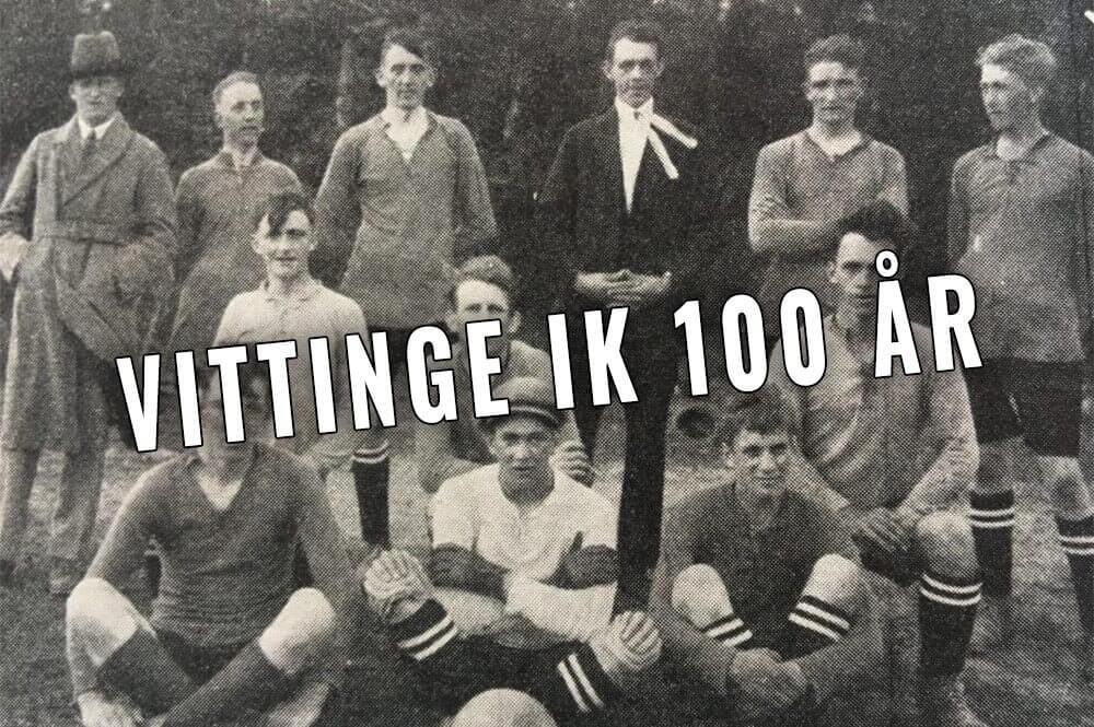 I dag är det 100 år sedan Vittinge IK bildades